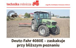 Deutz-Fahr 4080E – zaskakuje przy bliższym poznaniu