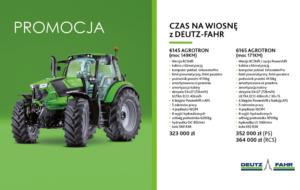 "Promocja ""CZAS NA WIOSNĘ z DEUTZ-FAHR"" – ciągniki 6145 AGROTRON i 6165 AGROTRON"