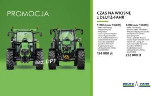 """Promocja """"CZAS NA WIOSNĘ z DEUTZ-FAHR"""" – ciągniki 5120 G i 6130"""